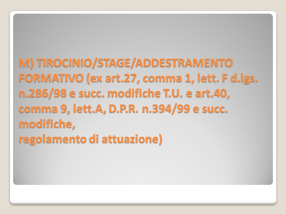 M) TIROCINIO/STAGE/ADDESTRAMENTO FORMATIVO (ex art. 27, comma 1, lett