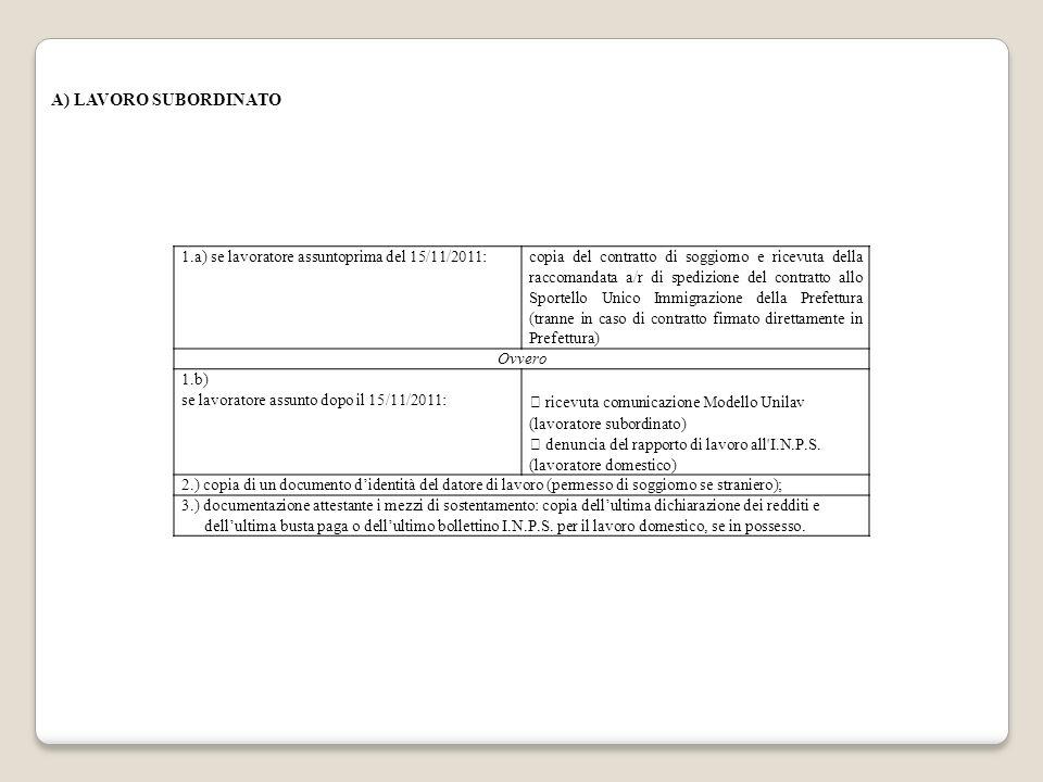 A) LAVORO SUBORDINATO 1.a) se lavoratore assuntoprima del 15/11/2011: