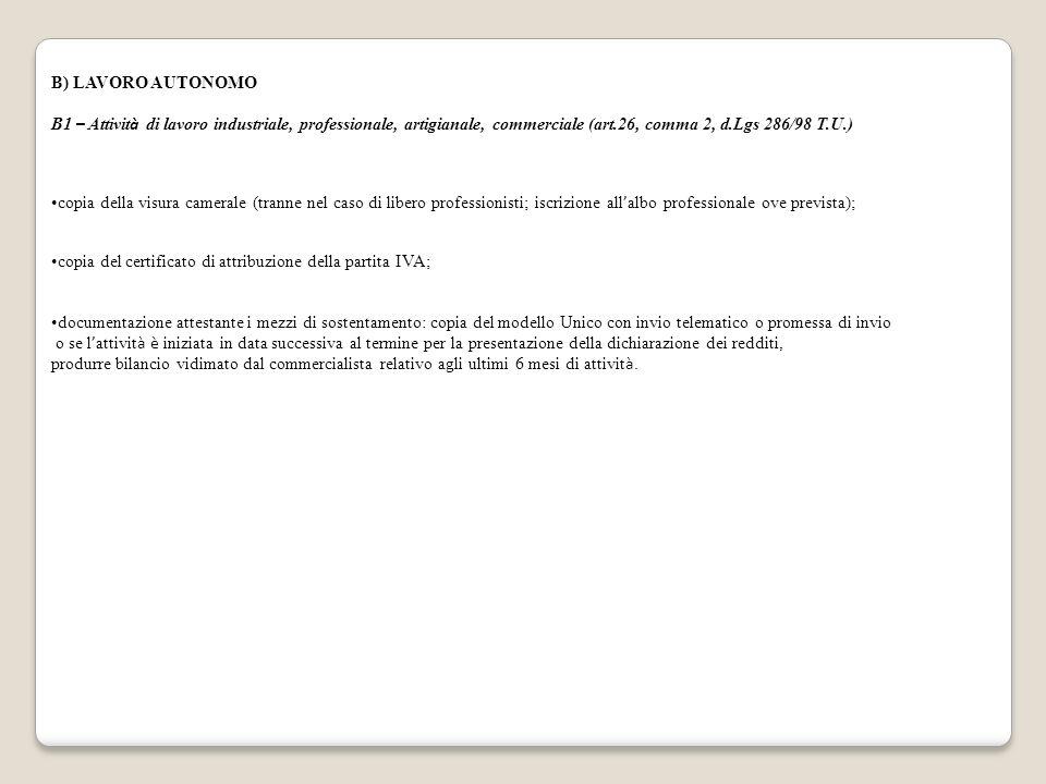 B) LAVORO AUTONOMO B1 – Attività di lavoro industriale, professionale, artigianale, commerciale (art.26, comma 2, d.Lgs 286/98 T.U.)