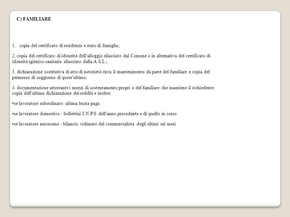 C) FAMILIARE copia del certificato di residenza e stato di famiglia;