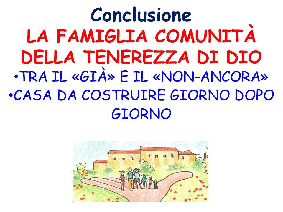 LA FAMIGLIA COMUNITÀ DELLA TENEREZZA DI DIO