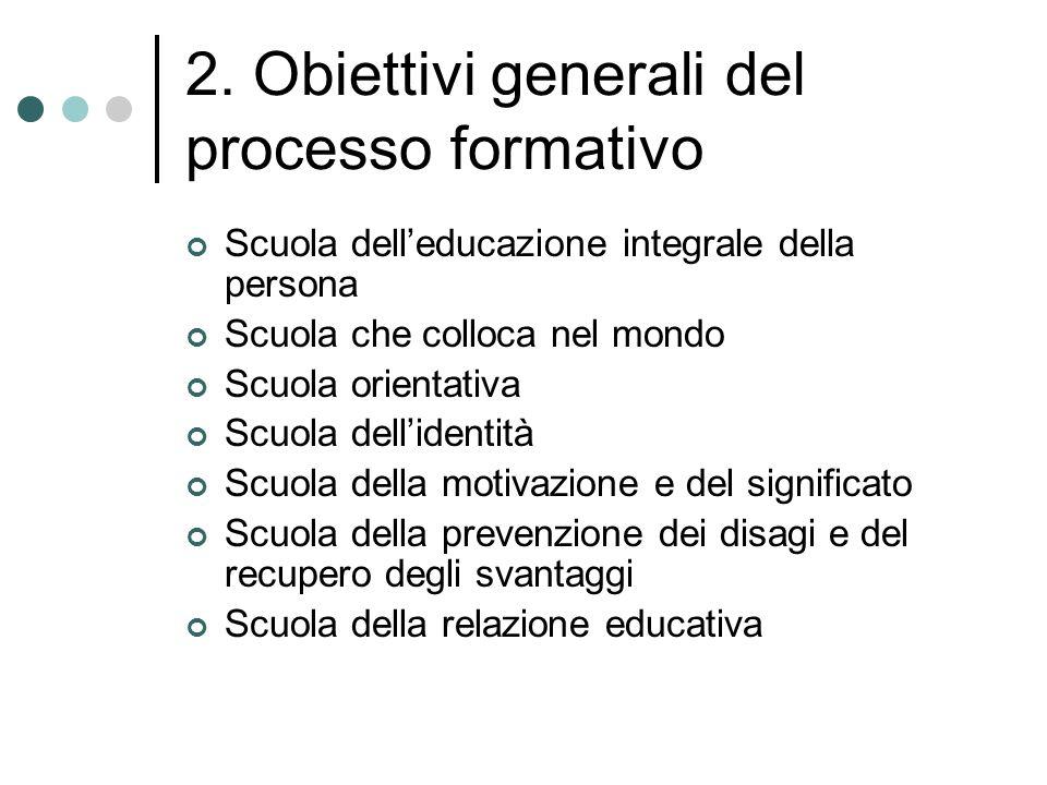 2. Obiettivi generali del processo formativo
