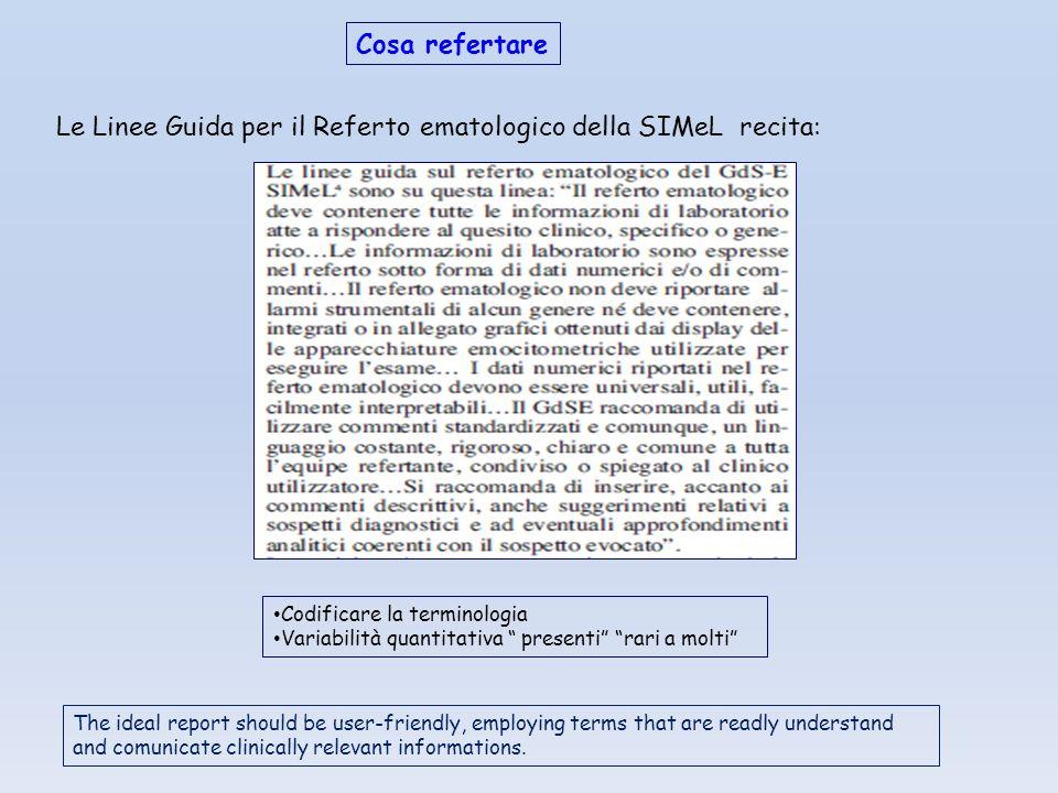 Le Linee Guida per il Referto ematologico della SIMeL recita: