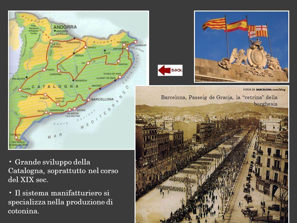 Grande sviluppo della Catalogna, soprattutto nel corso del XIX sec.