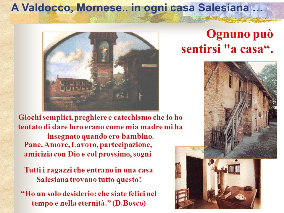 A Valdocco, Mornese.. in ogni casa Salesiana …