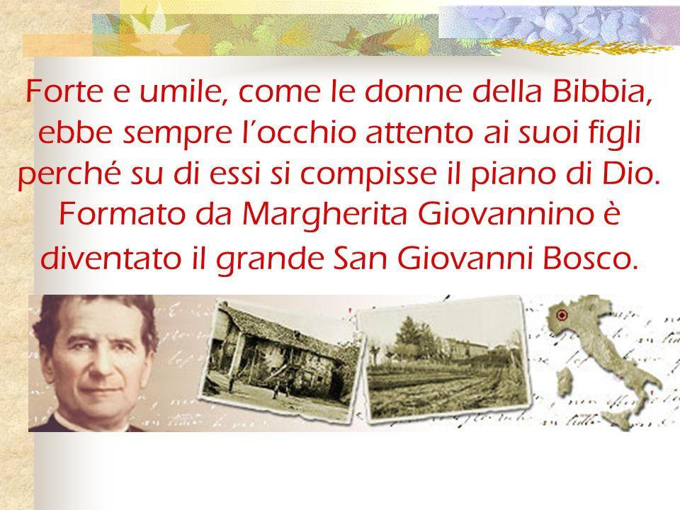 Forte e umile, come le donne della Bibbia, ebbe sempre l'occhio attento ai suoi figli perché su di essi si compisse il piano di Dio.