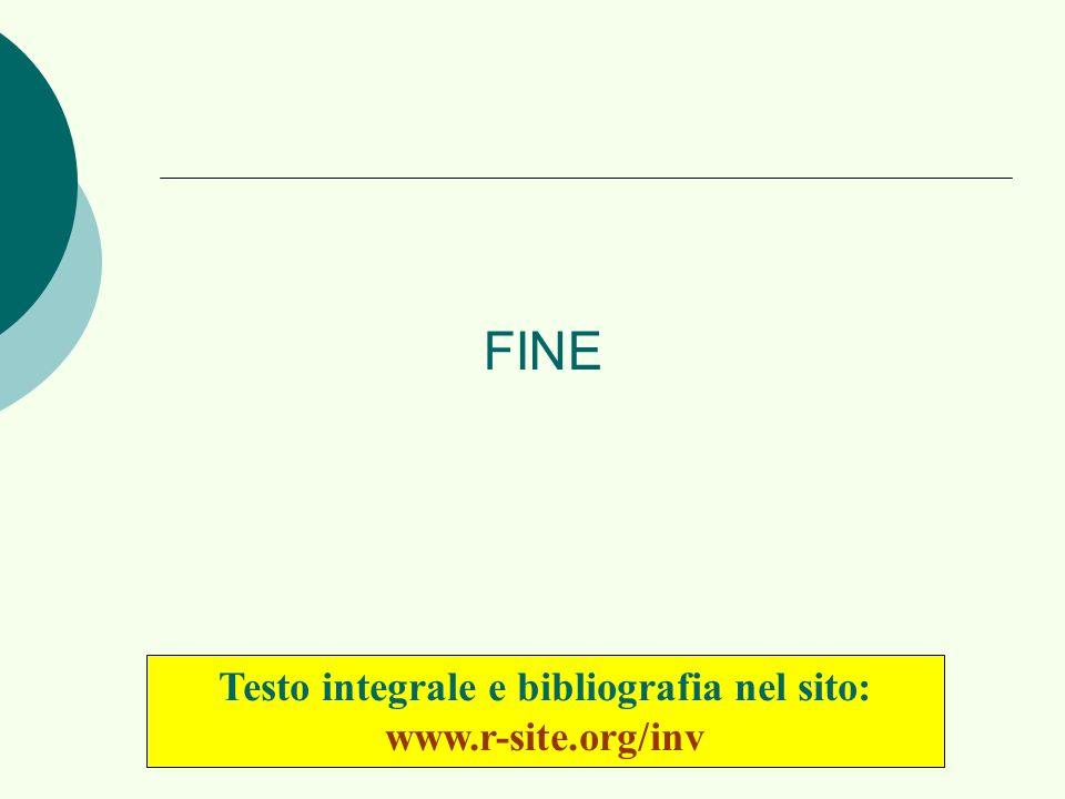 Testo integrale e bibliografia nel sito: www.r-site.org/inv