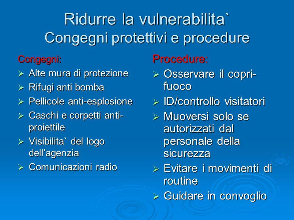 Ridurre la vulnerabilita` Congegni protettivi e procedure