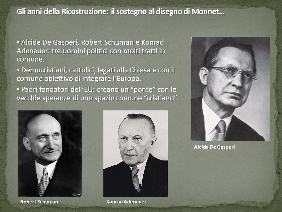 Gli anni della Ricostruzione: il sostegno al disegno di Monnet…