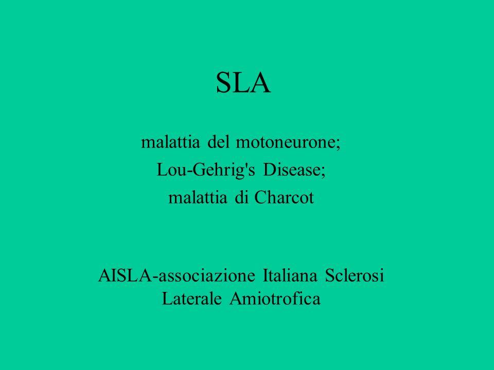 SLA malattia del motoneurone; Lou-Gehrig s Disease;
