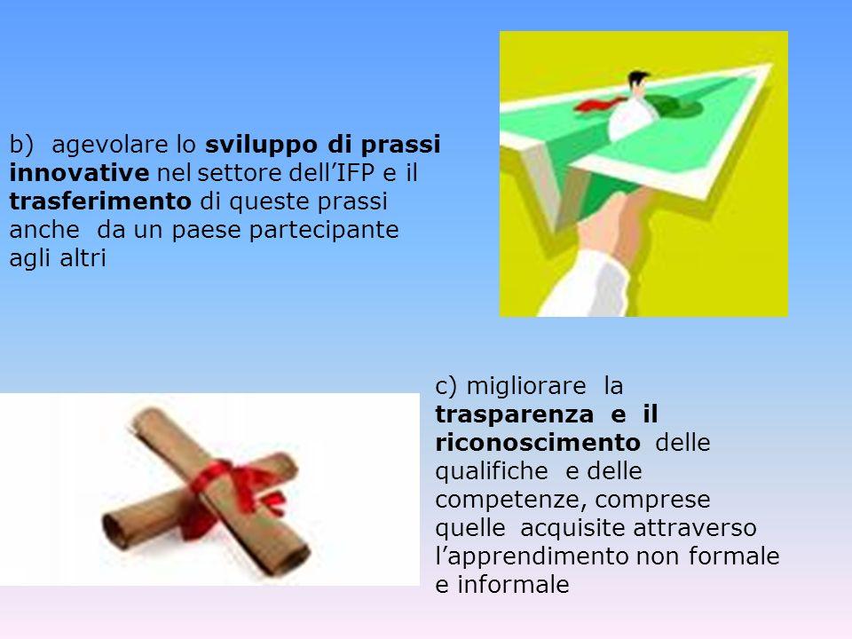 b) agevolare. lo. sviluppo. di prassi innovative nel