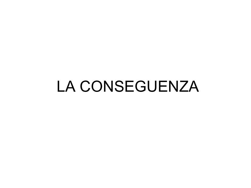 LA CONSEGUENZA