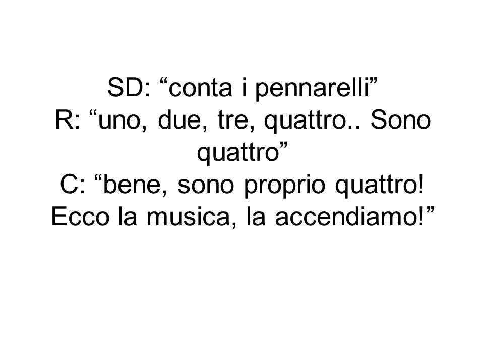 SD: conta i pennarelli R: uno, due, tre, quattro
