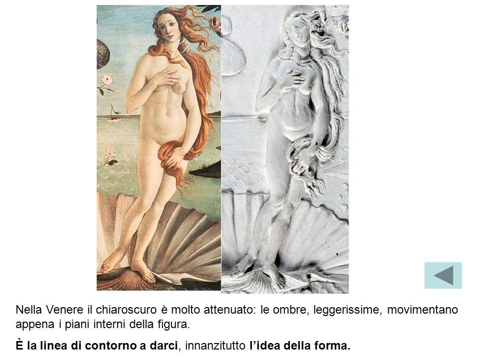 Nella Venere il chiaroscuro è molto attenuato: le ombre, leggerissime, movimentano appena i piani interni della figura.