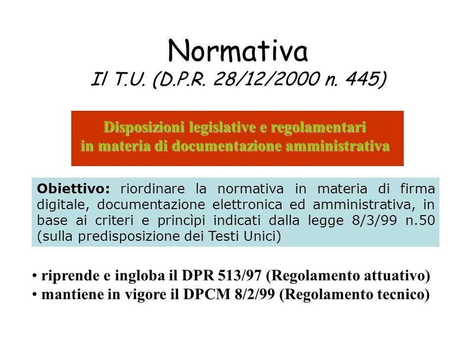 Normativa Il T.U. (D.P.R. 28/12/2000 n. 445)