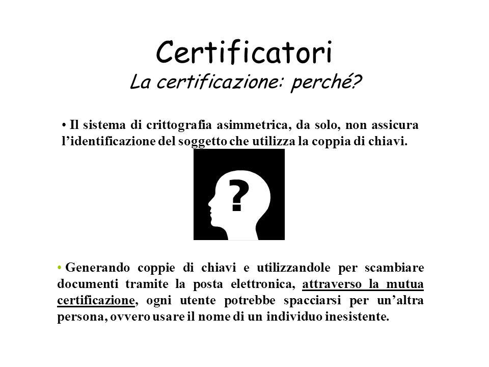 Certificatori La certificazione: perché