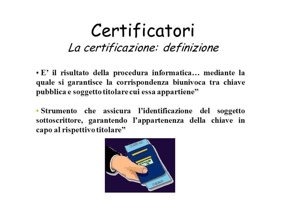 Certificatori La certificazione: definizione