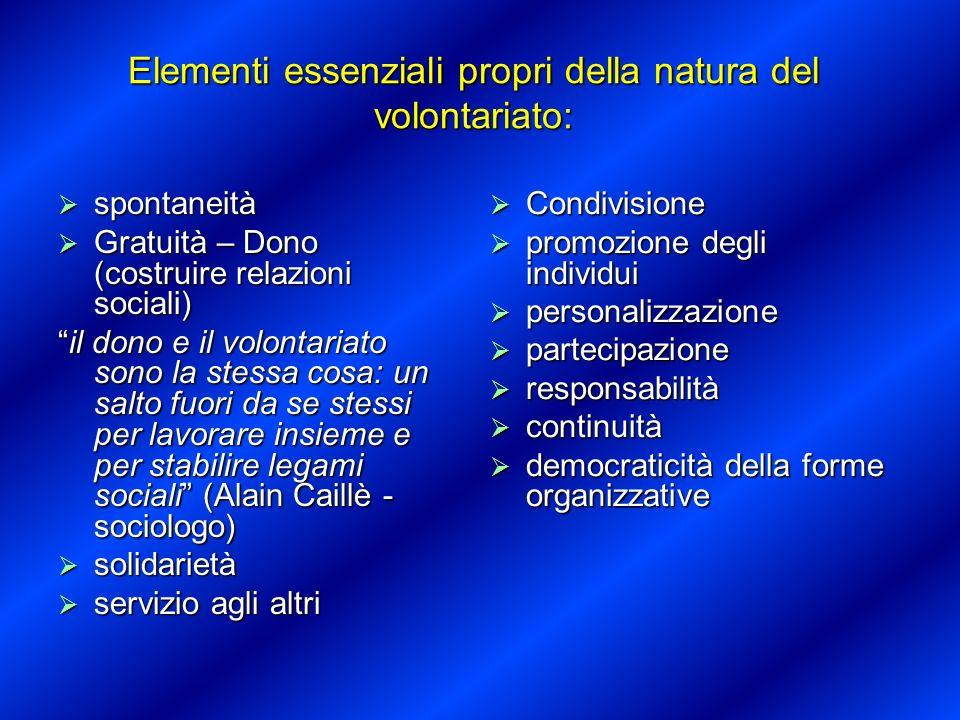 Elementi essenziali propri della natura del volontariato: