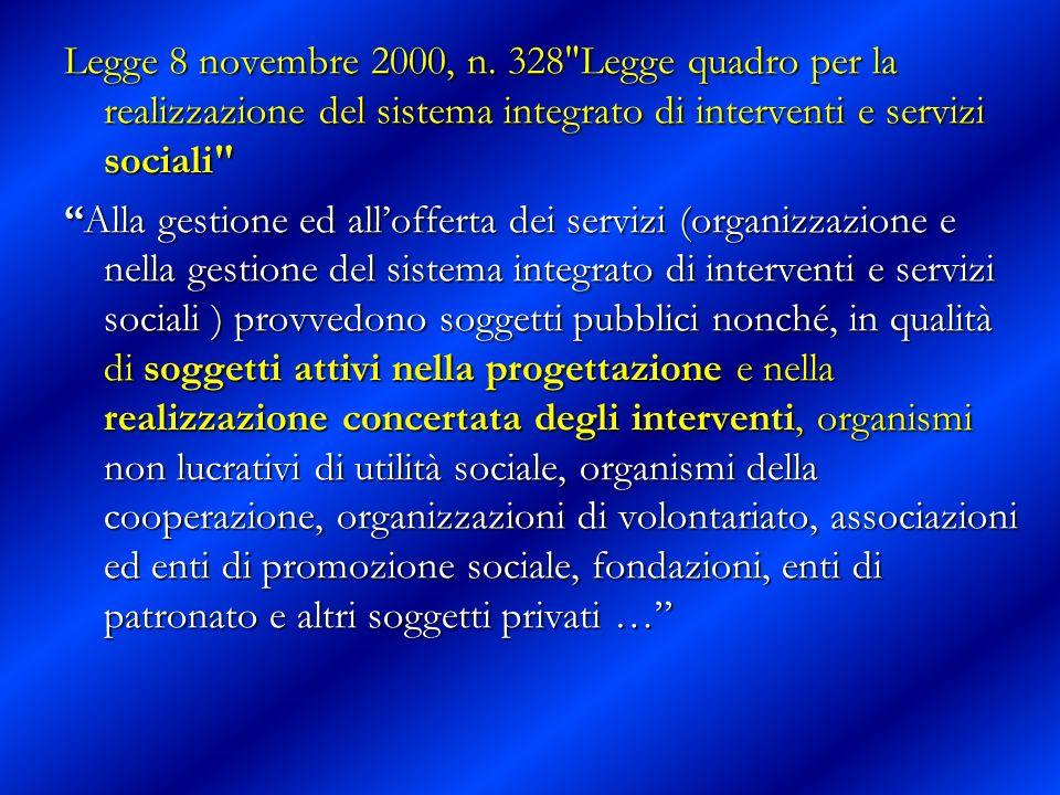 Legge 8 novembre 2000, n. 328 Legge quadro per la realizzazione del sistema integrato di interventi e servizi sociali