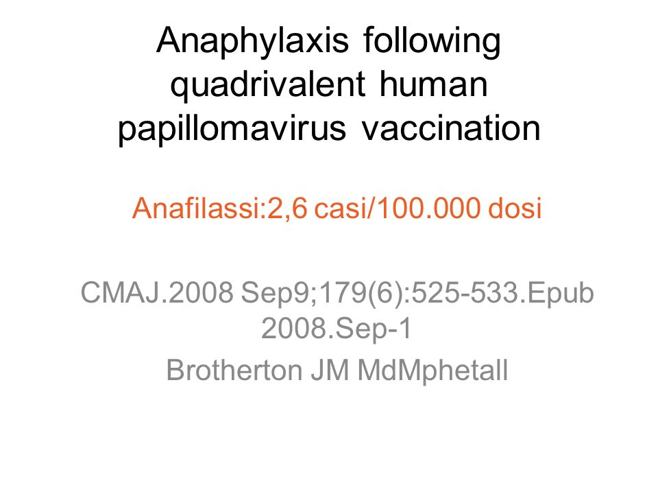 Anaphylaxis following quadrivalent human papillomavirus vaccination