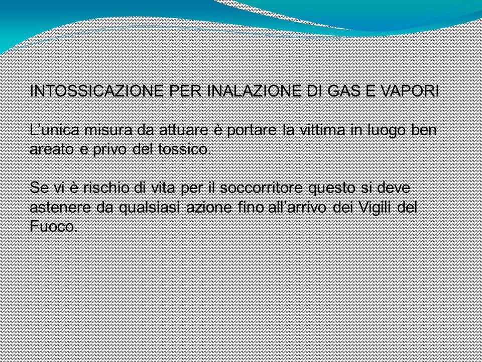 INTOSSICAZIONE PER INALAZIONE DI GAS E VAPORI