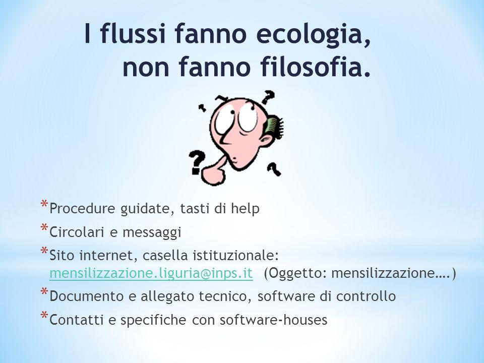 I flussi fanno ecologia, non fanno filosofia.