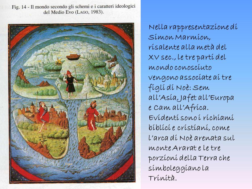 Nella rappresentazione di Simon Marmion, risalente alla metà del XV sec., le tre parti del mondo conosciuto vengono associate ai tre figli di Noè: Sem all'Asia, Jafet all'Europa e Cam all'Africa.