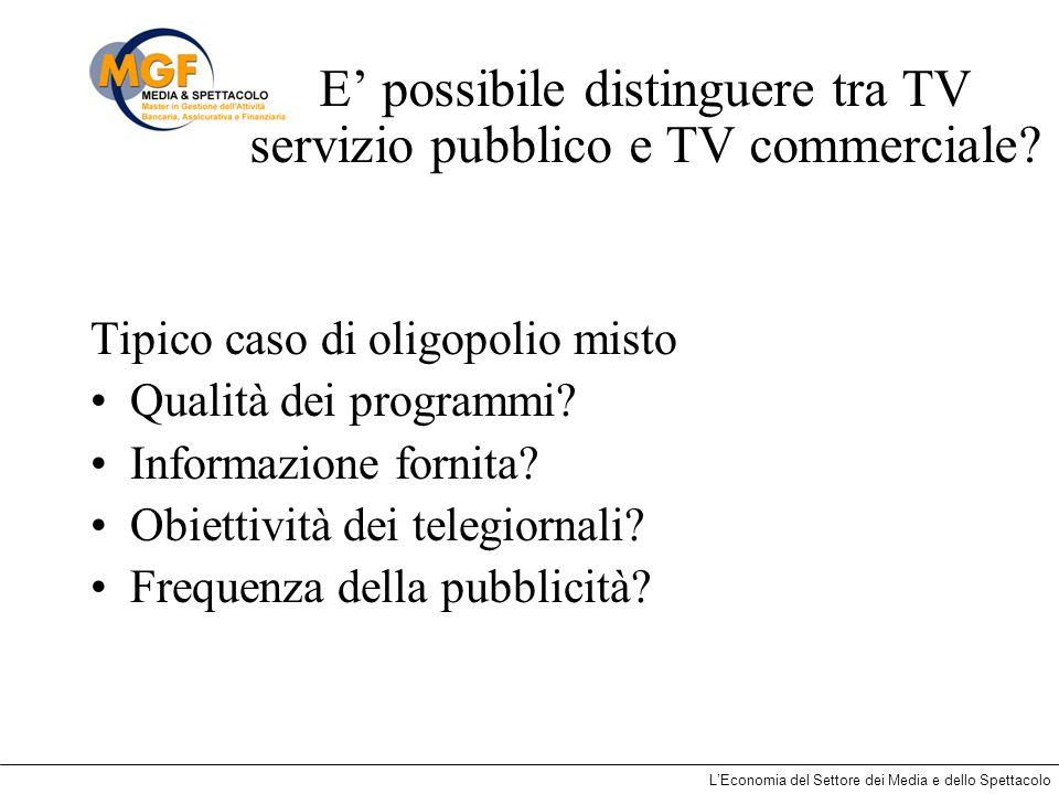 E' possibile distinguere tra TV servizio pubblico e TV commerciale