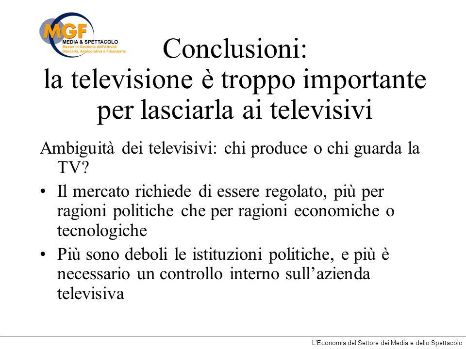 Conclusioni: la televisione è troppo importante per lasciarla ai televisivi