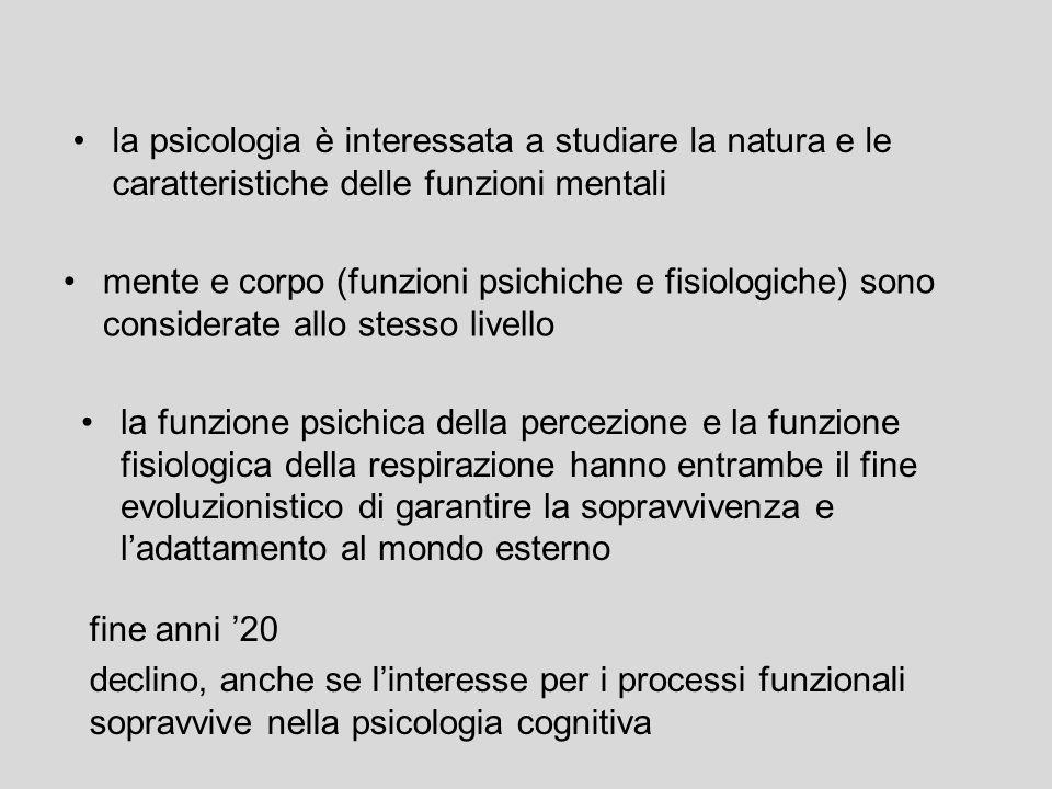 la psicologia è interessata a studiare la natura e le caratteristiche delle funzioni mentali