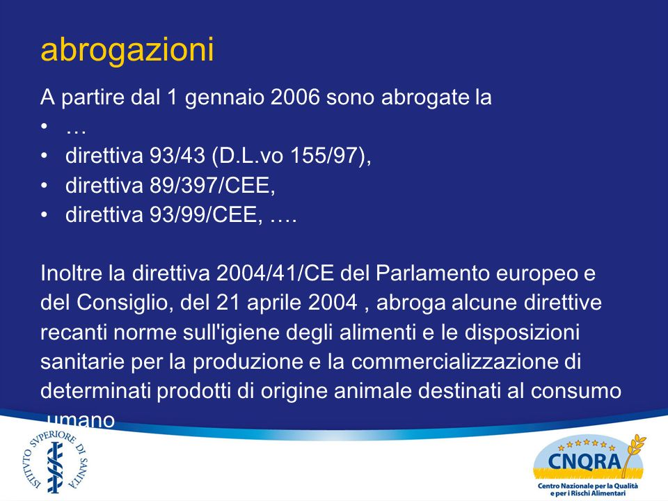 abrogazioni A partire dal 1 gennaio 2006 sono abrogate la …