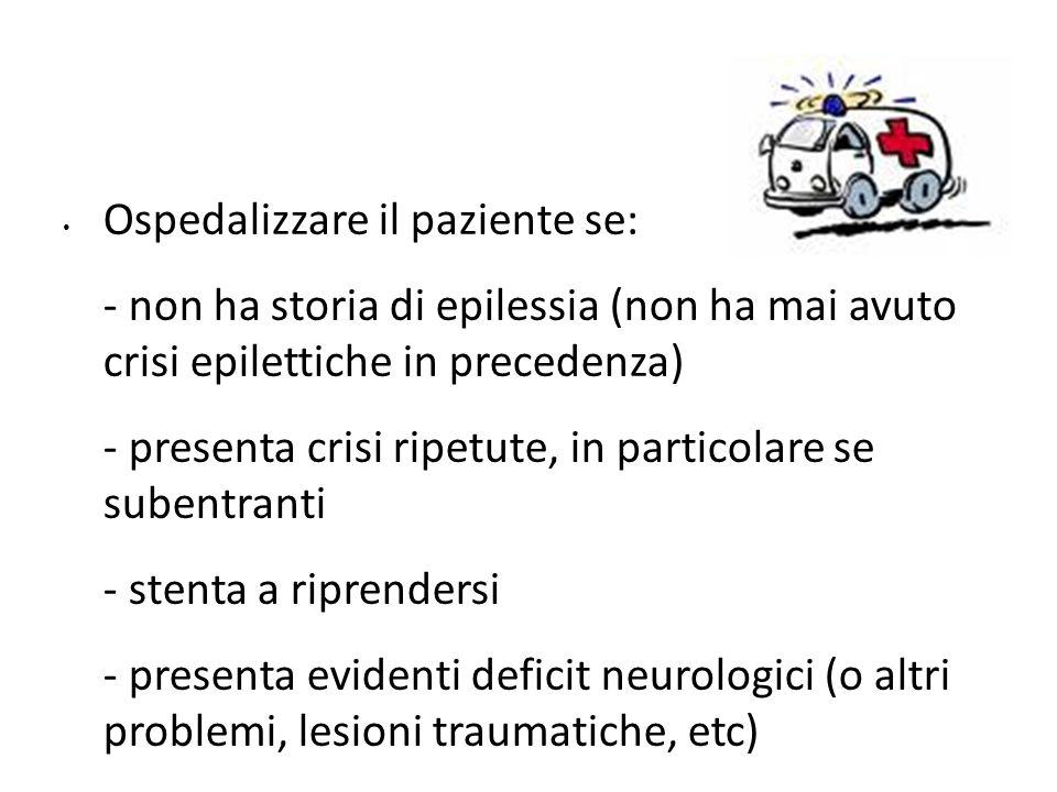 Ospedalizzare il paziente se: