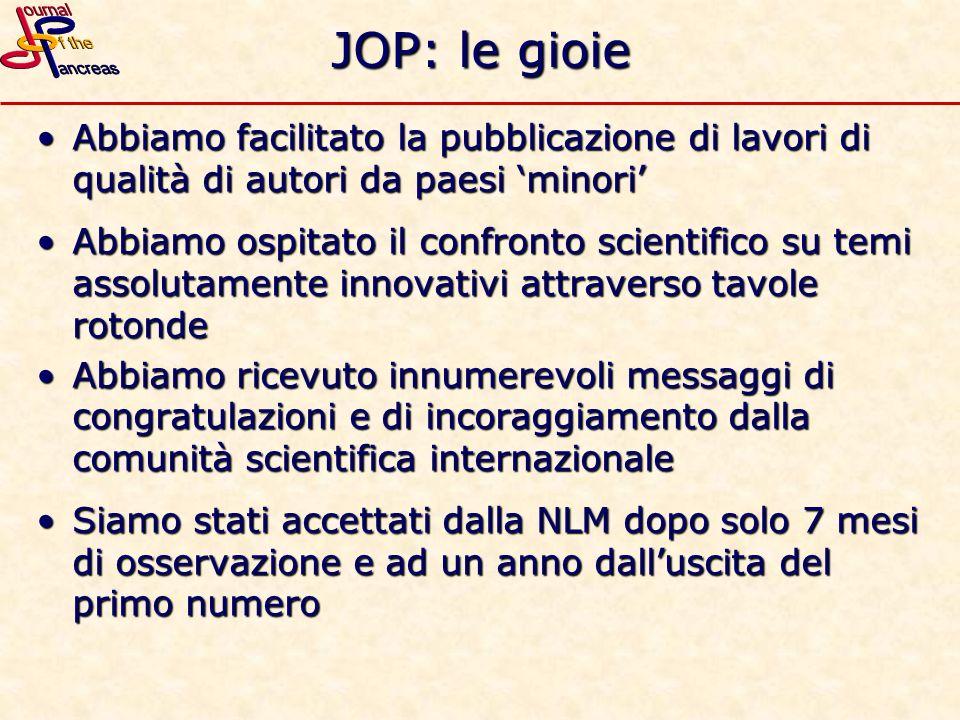 JOP: le gioie Abbiamo facilitato la pubblicazione di lavori di qualità di autori da paesi 'minori'