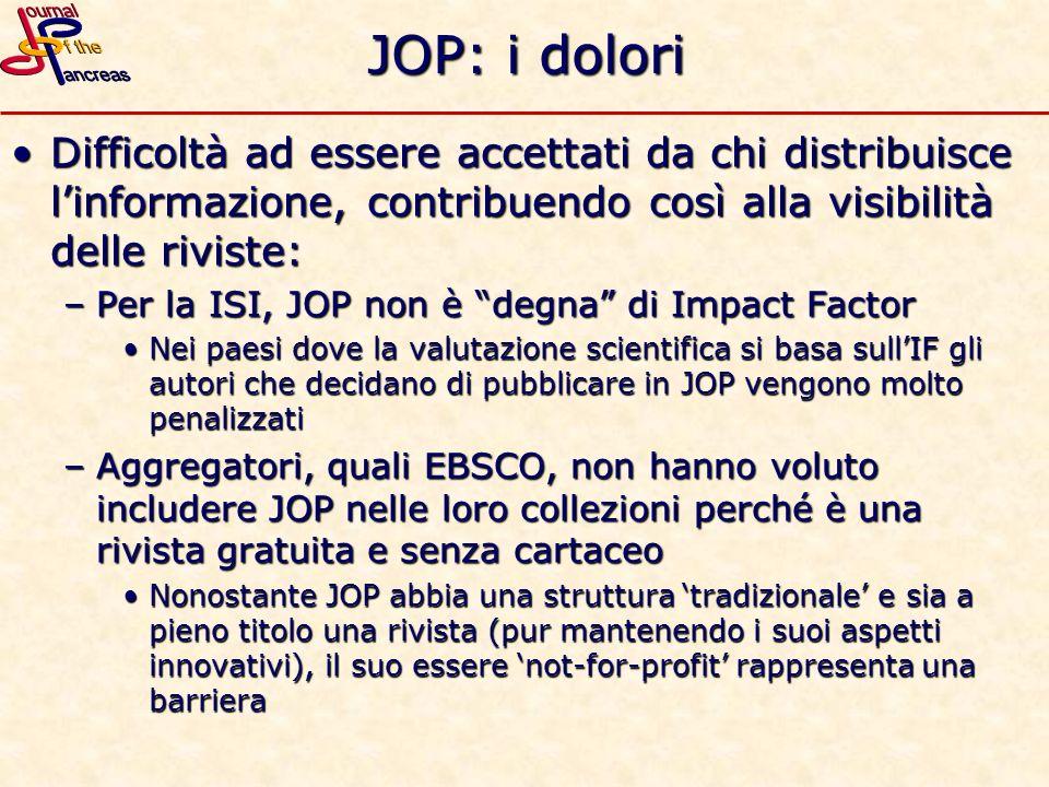 JOP: i dolori Difficoltà ad essere accettati da chi distribuisce l'informazione, contribuendo così alla visibilità delle riviste:
