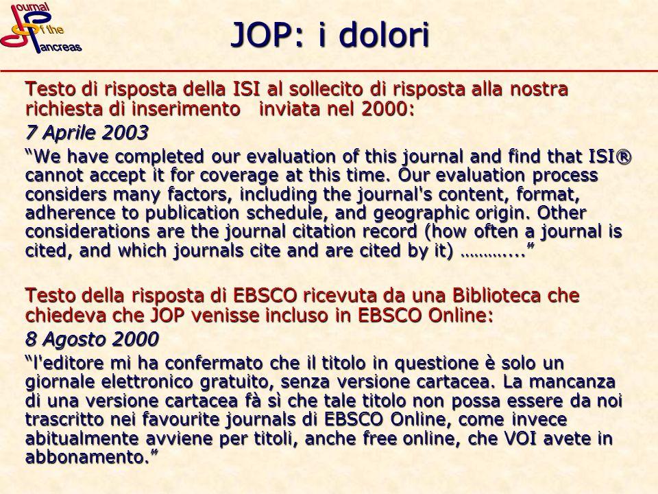 JOP: i dolori Testo di risposta della ISI al sollecito di risposta alla nostra richiesta di inserimento inviata nel 2000: