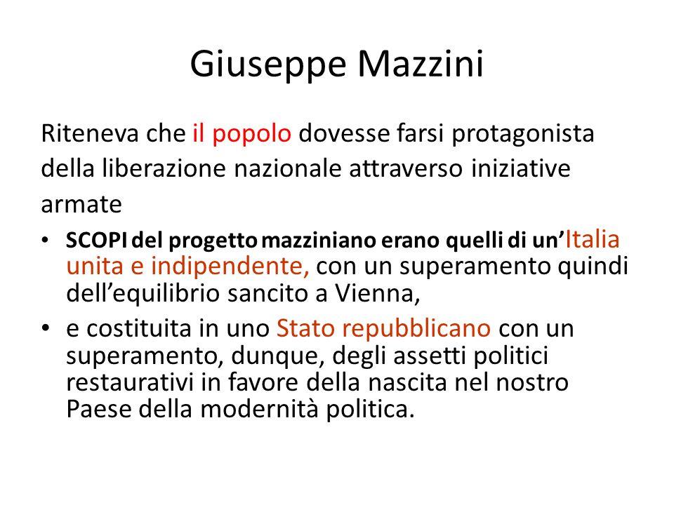 Giuseppe Mazzini Riteneva che il popolo dovesse farsi protagonista