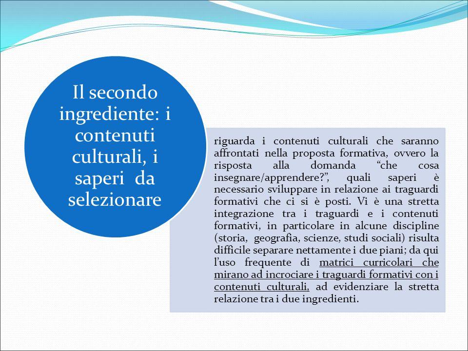 Il secondo ingrediente: i contenuti culturali, i saperi da selezionare