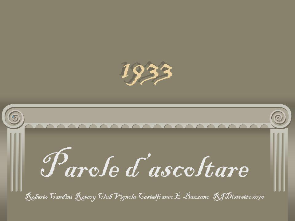 1933 Parole d'ascoltare. Roberto Candini Rotary Club Vignola Castelfranco E.
