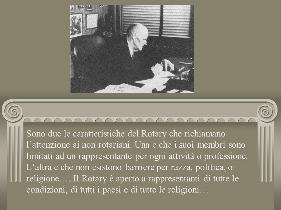 Sono due le caratteristiche del Rotary che richiamano l'attenzione ai non rotariani.