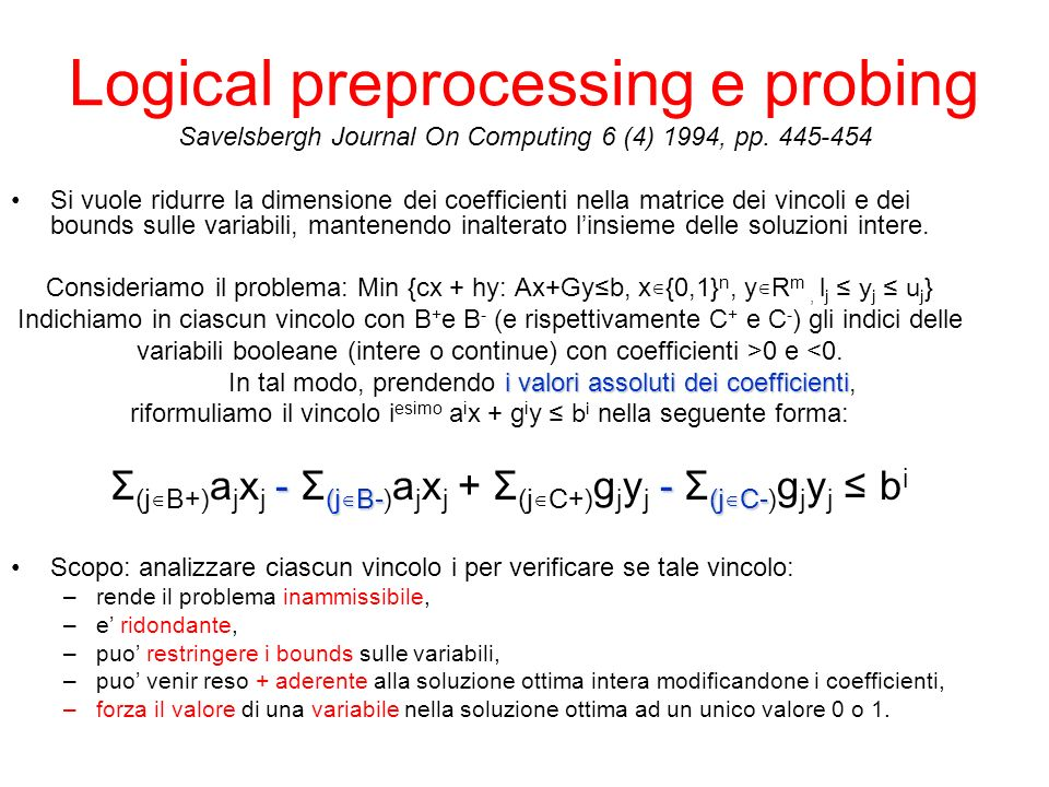 Logical preprocessing e probing Savelsbergh Journal On Computing 6 (4) 1994, pp. 445-454