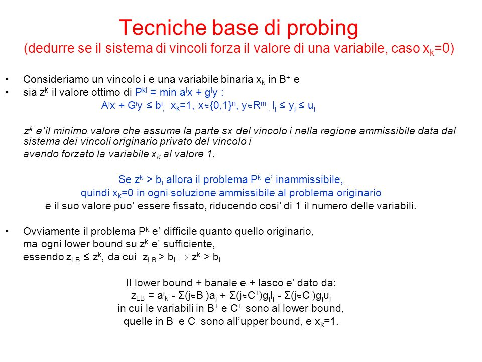 Tecniche base di probing (dedurre se il sistema di vincoli forza il valore di una variabile, caso xk=0)