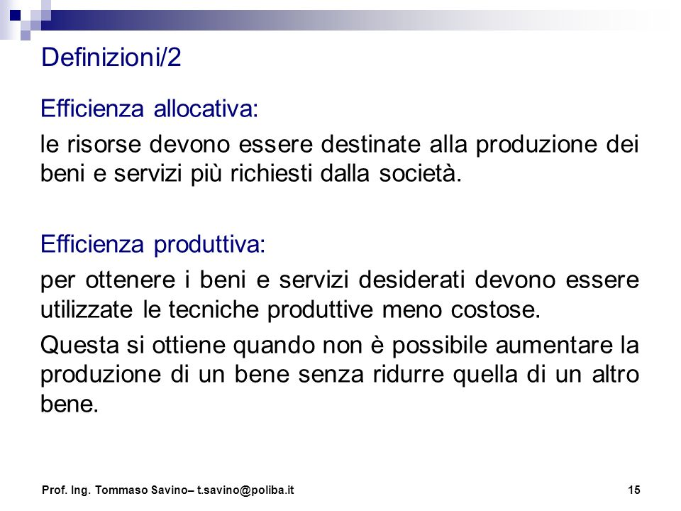 Definizioni/2 Efficienza allocativa: