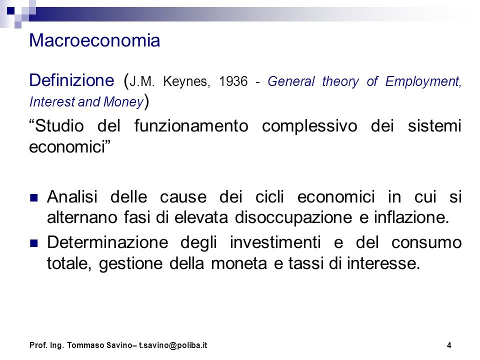 Macroeconomia Definizione (J.M. Keynes, 1936 - General theory of Employment, Interest and Money)