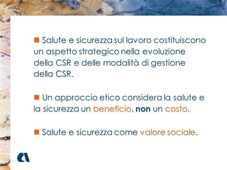 Salute e sicurezza sul lavoro costituiscono un aspetto strategico nella evoluzione della CSR e delle modalità di gestione della CSR.