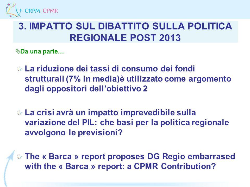 3. IMPATTO SUL DIBATTITO SULLA POLITICA REGIONALE POST 2013