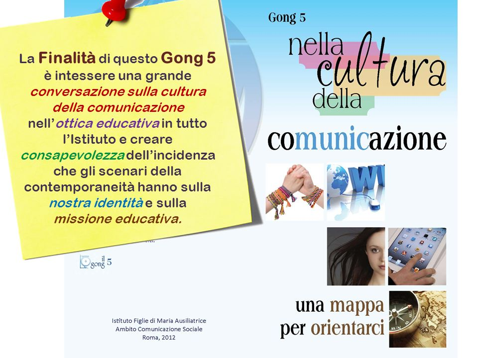 La Finalità di questo Gong 5 è intessere una grande conversazione sulla cultura della comunicazione