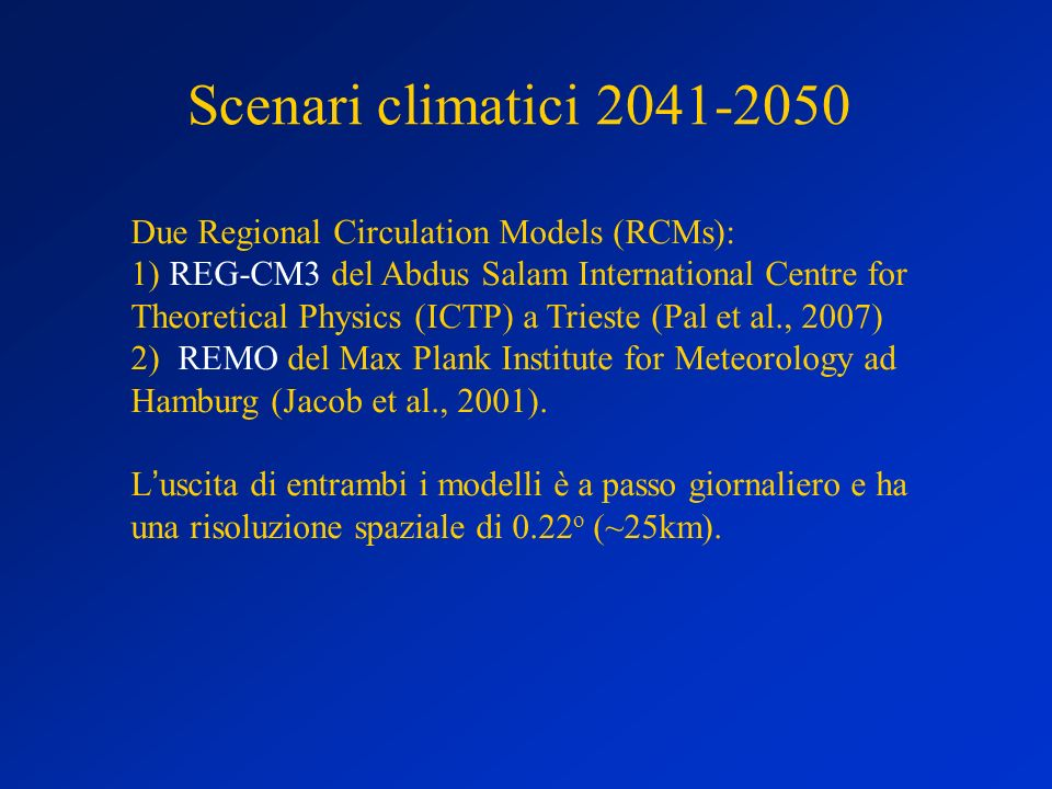 Scenari climatici 2041-2050 Due Regional Circulation Models (RCMs):