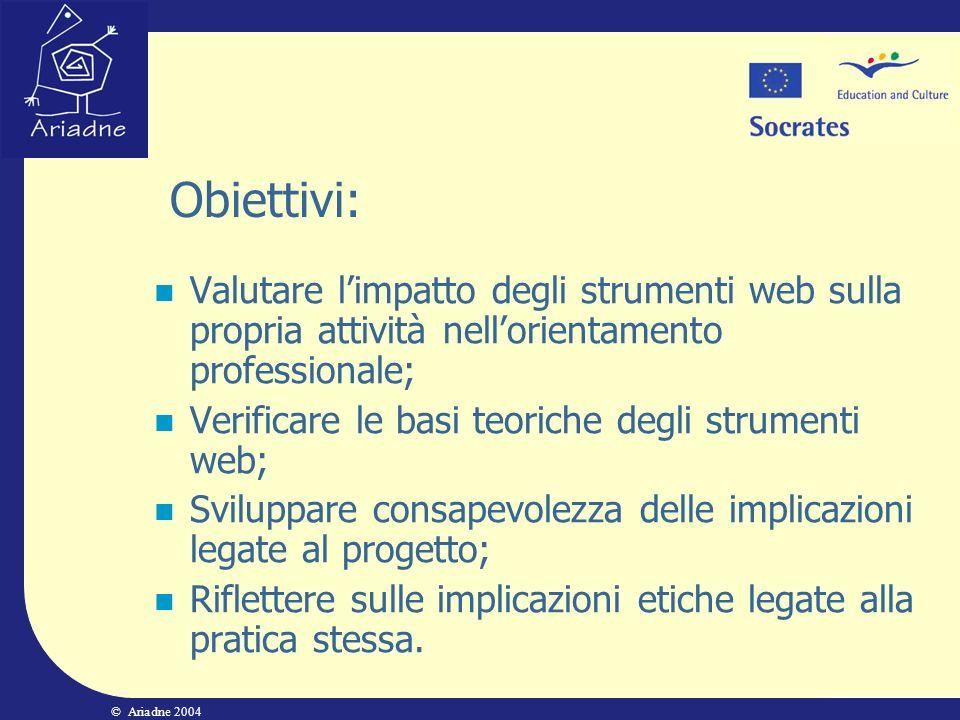 Obiettivi: Valutare l'impatto degli strumenti web sulla propria attività nell'orientamento professionale;
