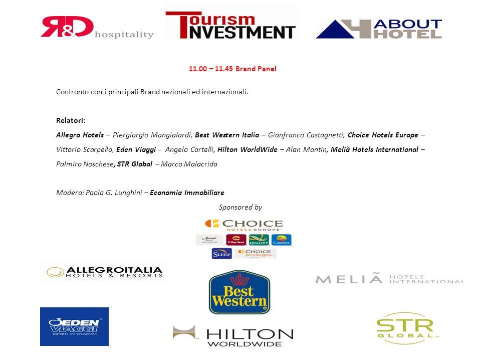 11.00 – 11.45 Brand Panel Confronto con i principali Brand nazionali ed internazionali. Relatori: