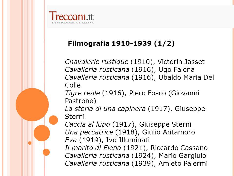 Filmografia 1910-1939 (1/2) Chavalerie rustique (1910), Victorin Jasset. Cavalleria rusticana (1916), Ugo Falena.